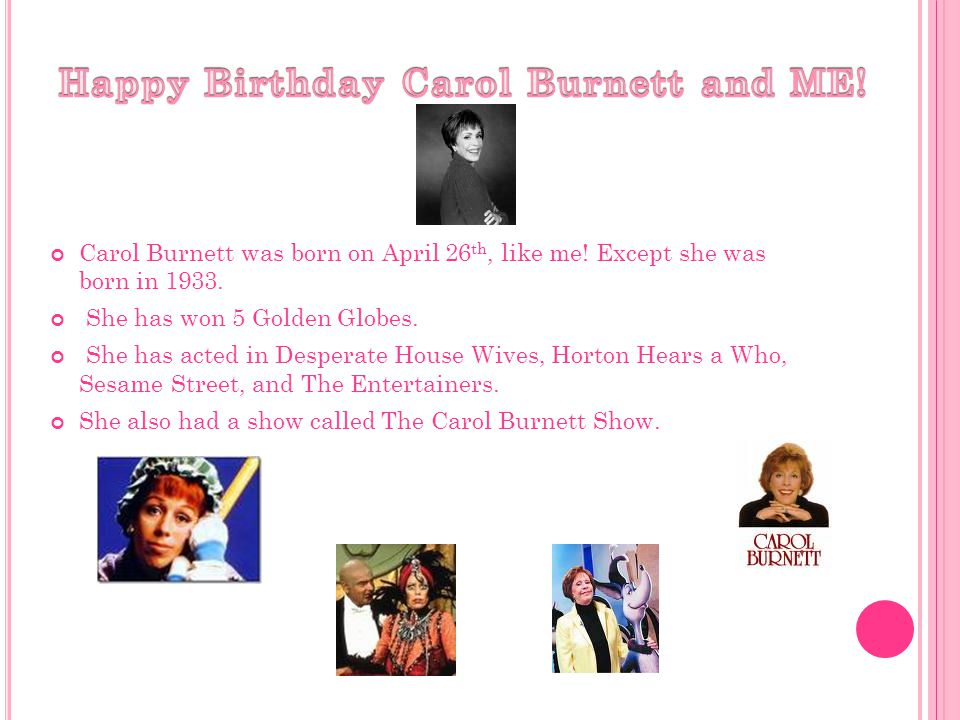 Happy Birthday Carol Burnett and ME!