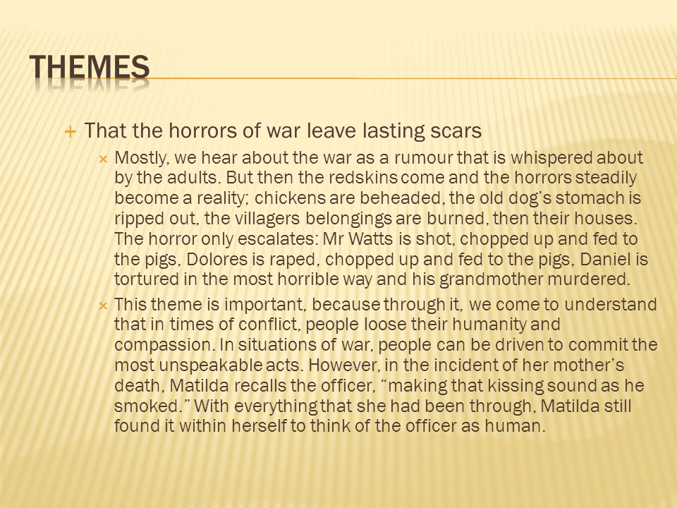 Themes That the horrors of war leave lasting scars