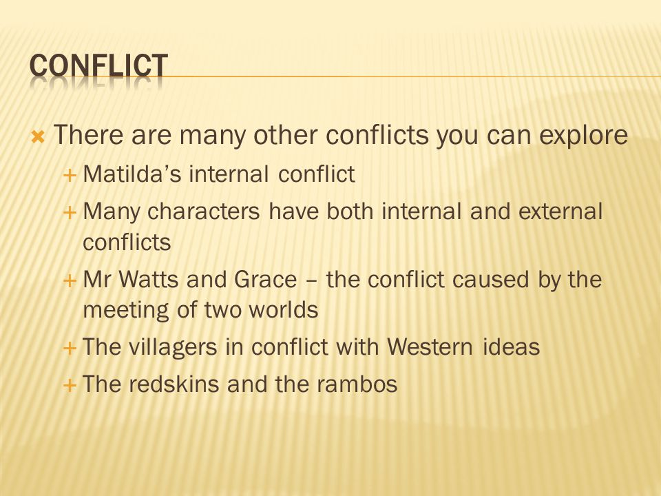 conflict There are many other conflicts you can explore