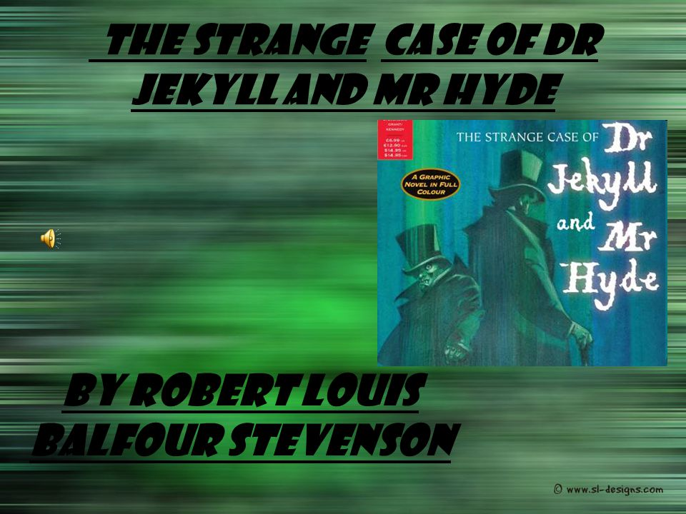 The Strange Case of Dr Jekyll and Mr Hyde