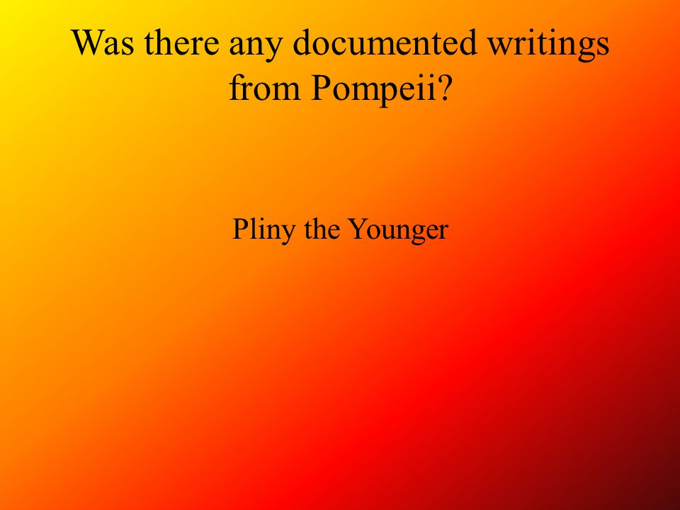Was there any documented writings from Pompeii