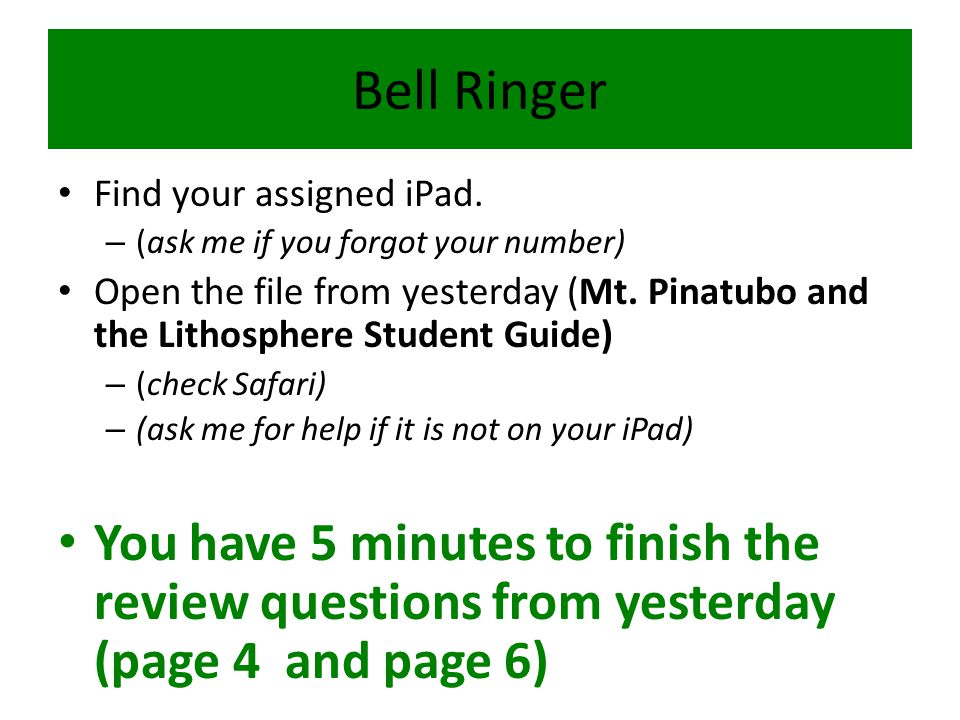 Bell Ringer Find your assigned iPad. (ask me if you forgot your number)