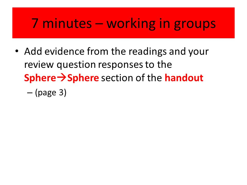 7 minutes – working in groups