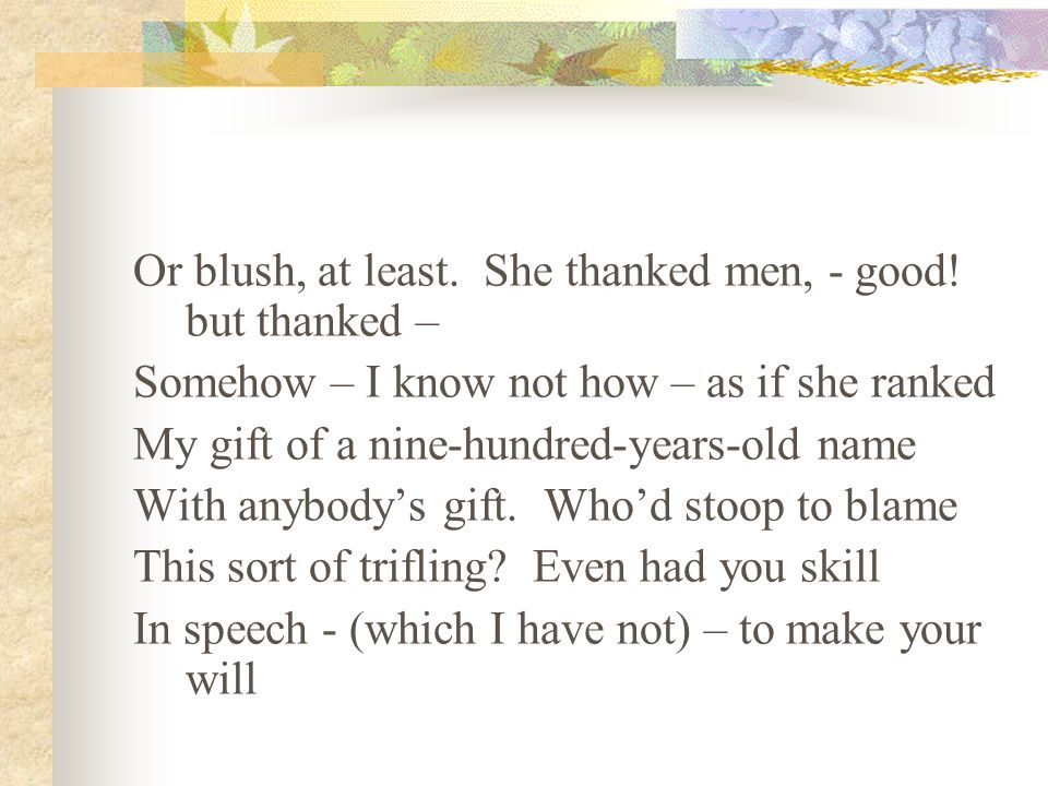 Or blush, at least. She thanked men, - good! but thanked –