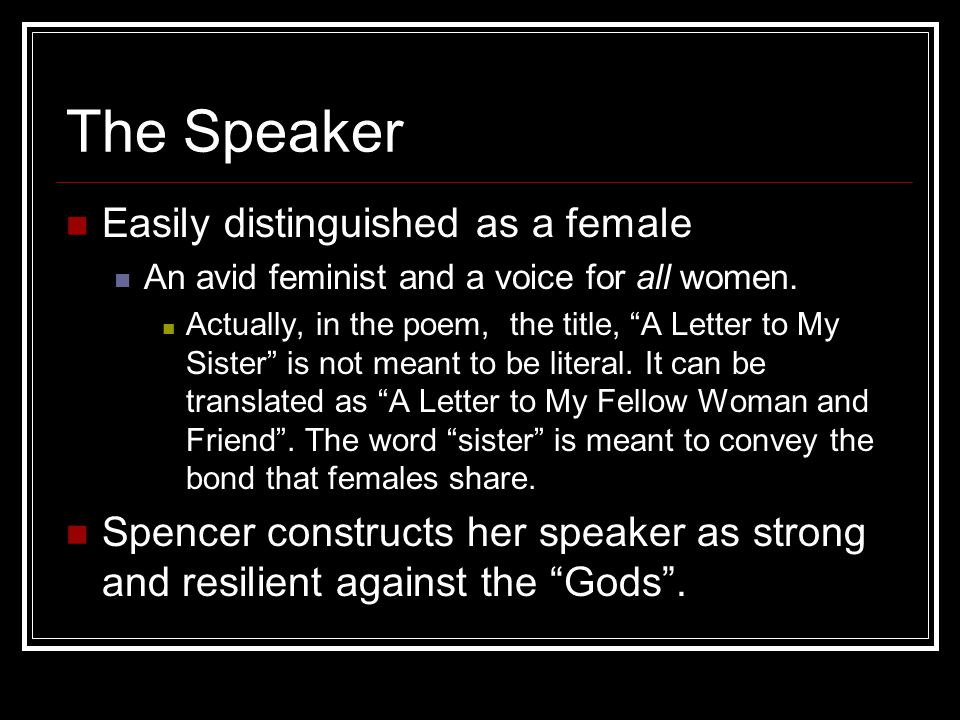 The Speaker Easily distinguished as a female