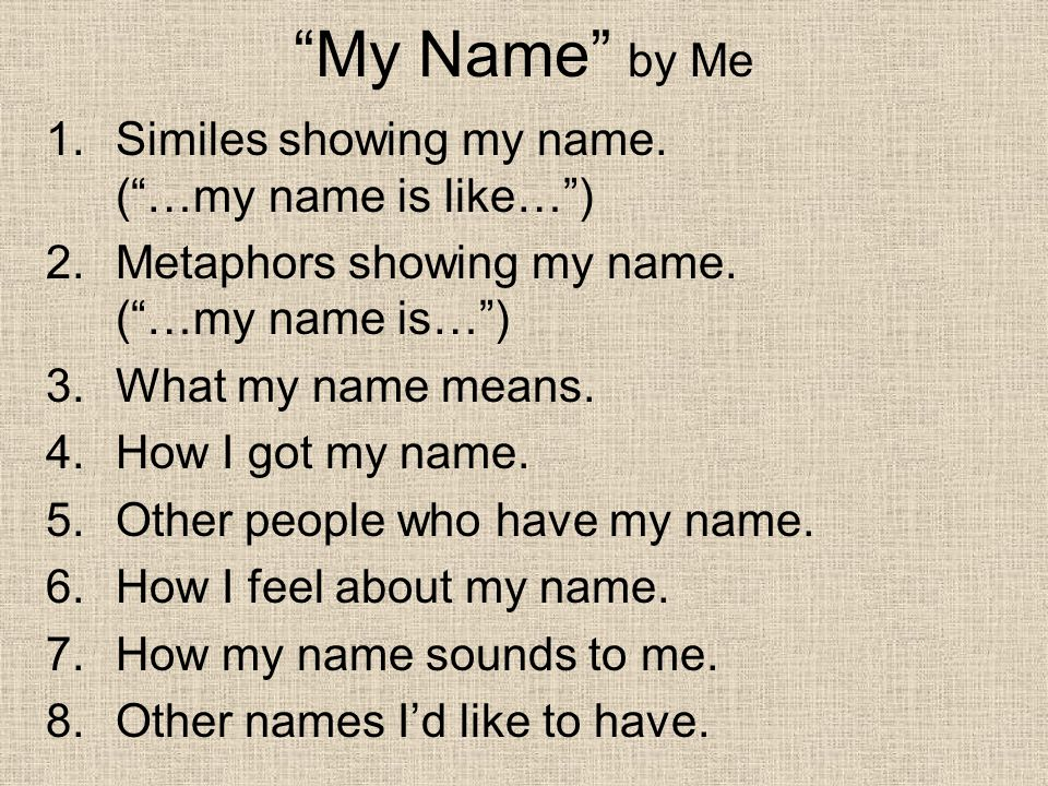My Name by Me Similes showing my name. ( …my name is like… )