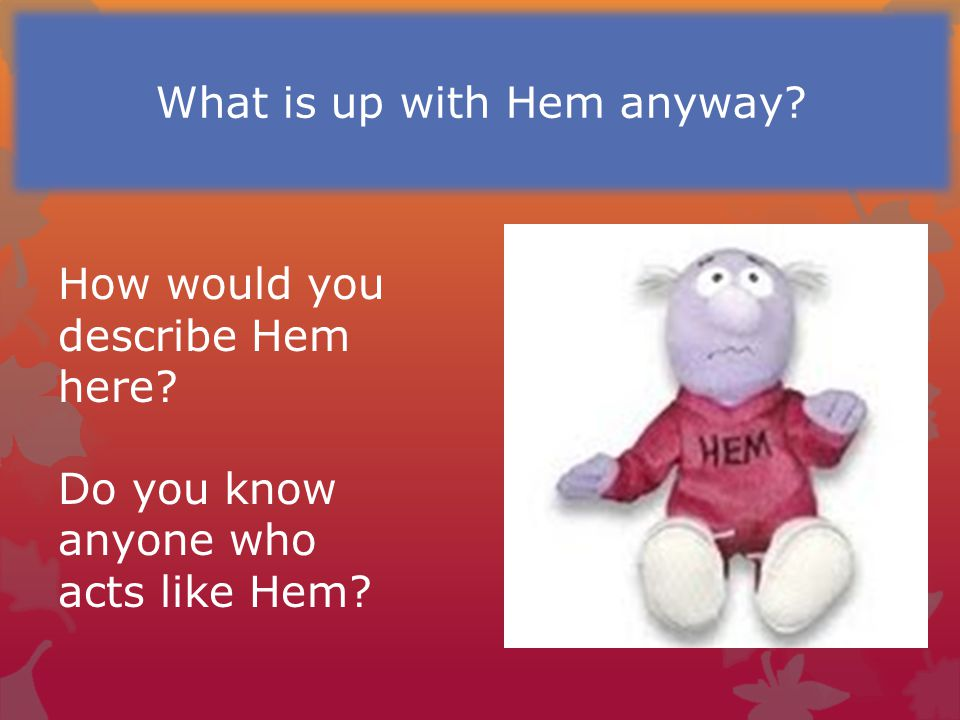 What is up with Hem anyway
