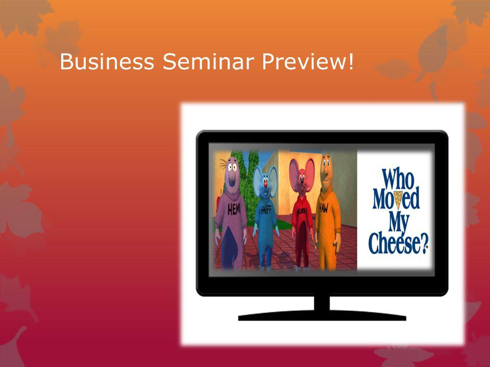 Business Seminar Preview!