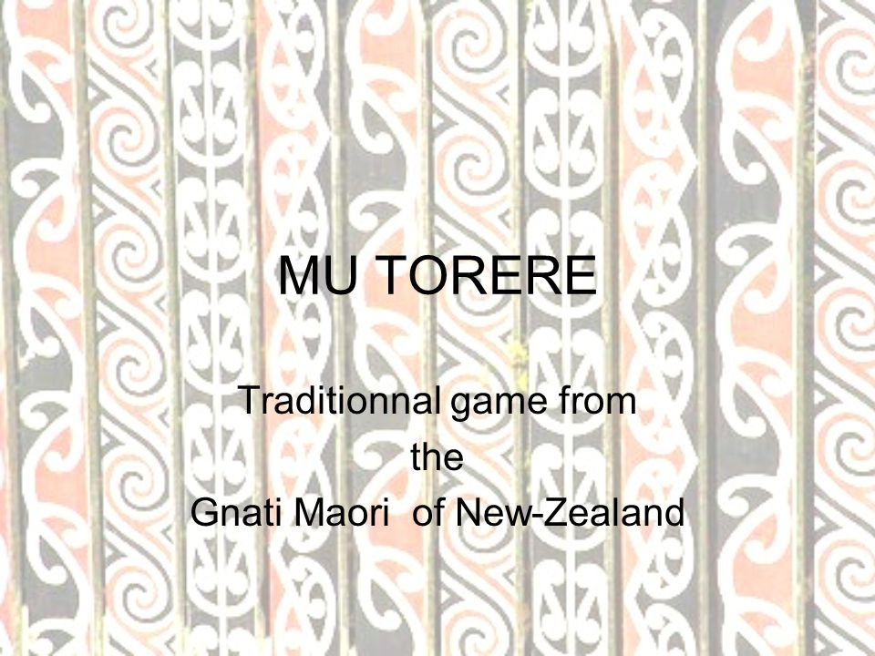 Traditionnal game from the Gnati Maori of New-Zealand