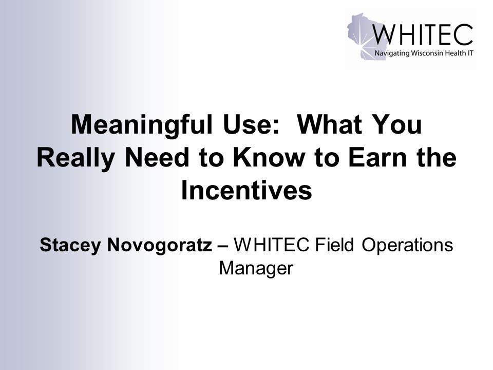 Meaningful Use: What You Really Need to Know to Earn the Incentives