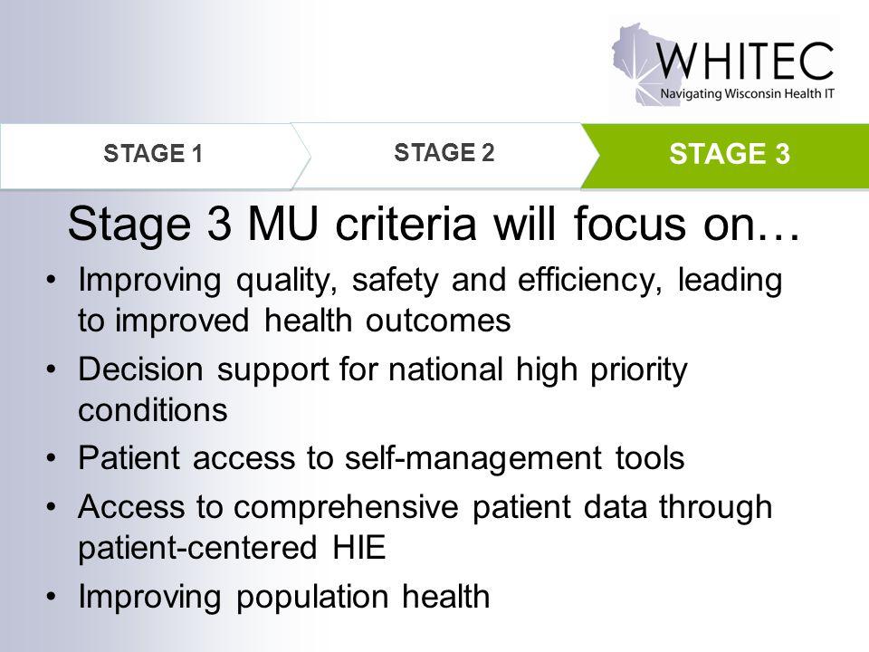 Stage 3 MU criteria will focus on…