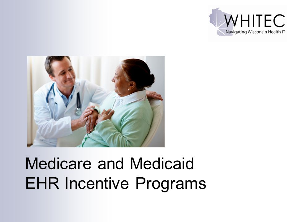 Medicare and Medicaid EHR Incentive Programs