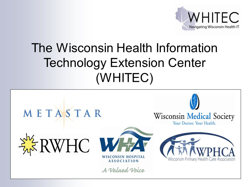 The Wisconsin Health Information Technology Extension Center (WHITEC)