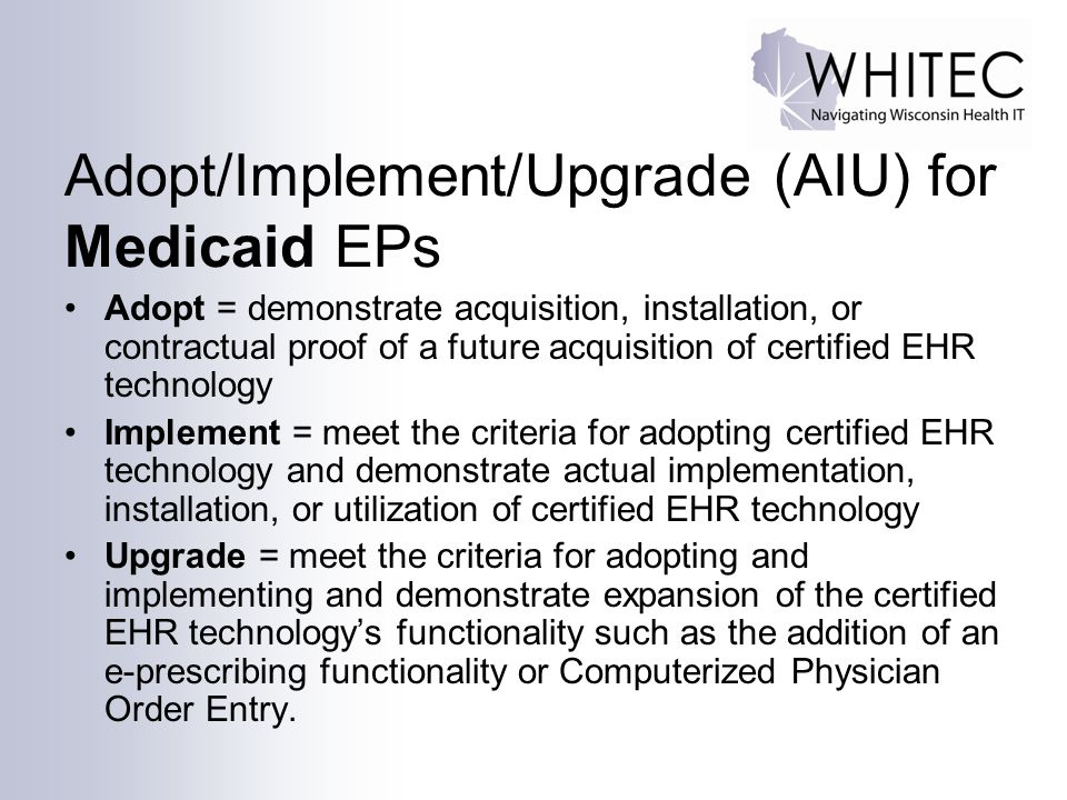 Adopt/Implement/Upgrade (AIU) for Medicaid EPs