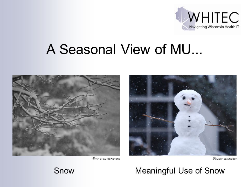 A Seasonal View of MU... Snow Meaningful Use of Snow Andrew McFarlane
