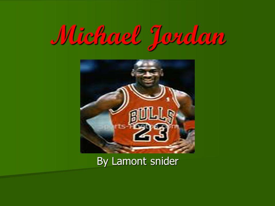 Michael Jordan By Lamont snider