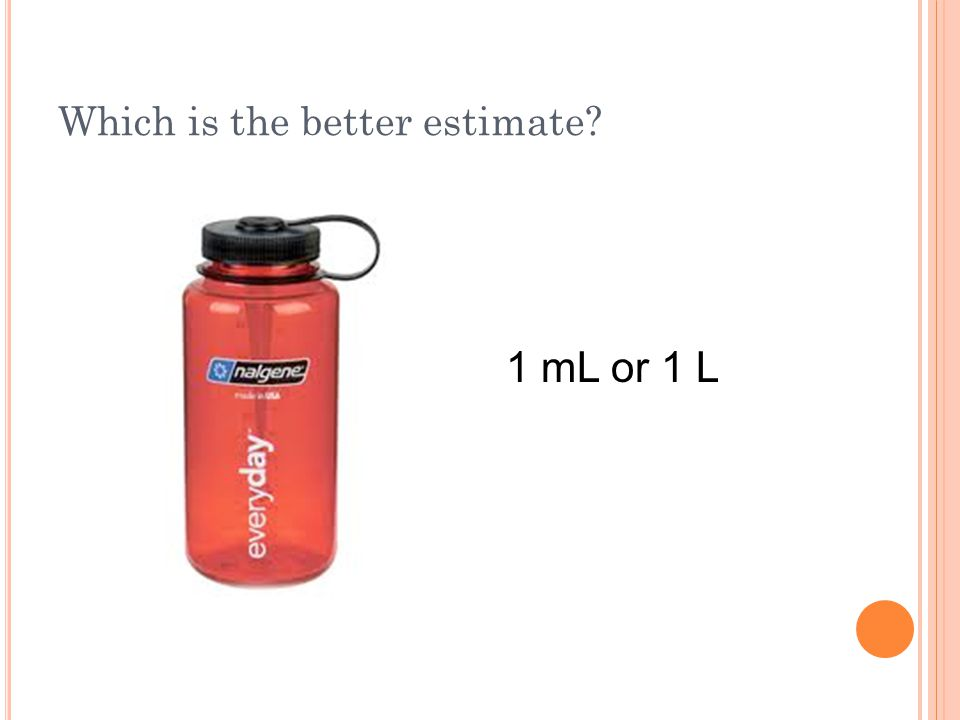 Which is the better estimate