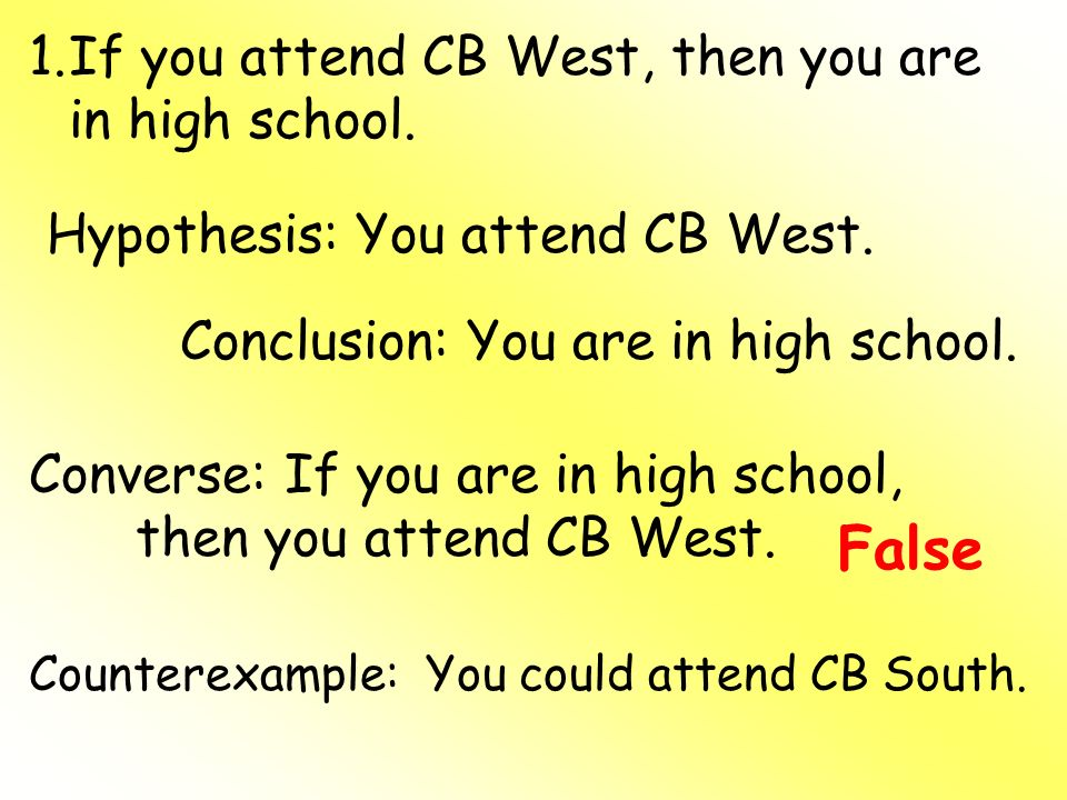 False If you attend CB West, then you are in high school.