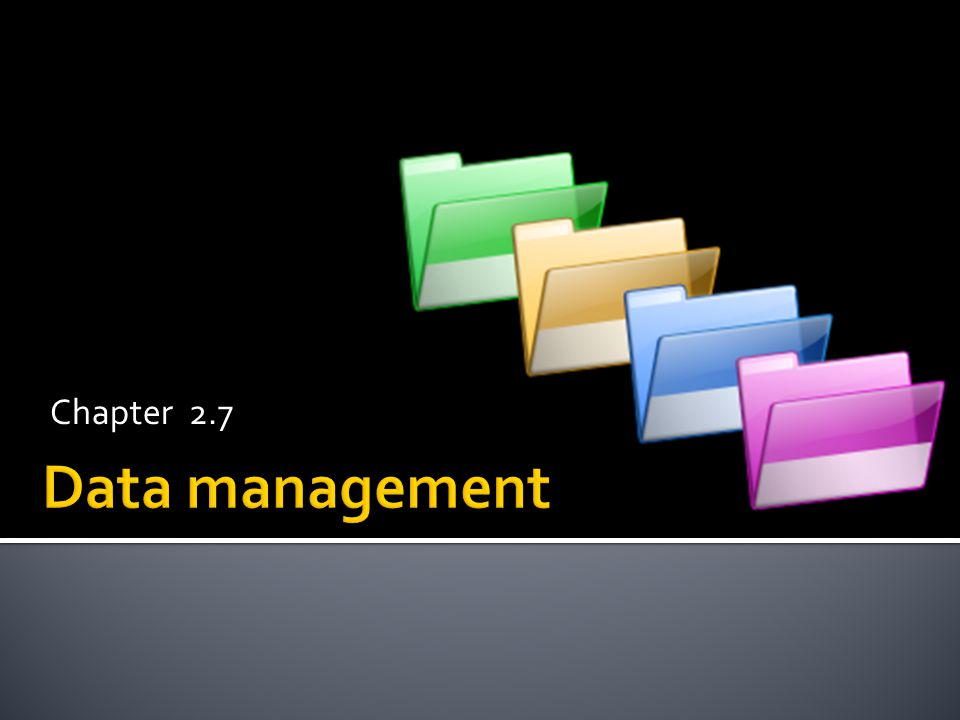 Chapter 2.7 Data management