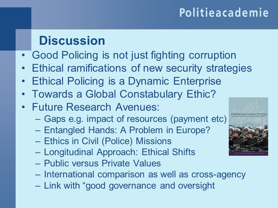 Discussion Good Policing is not just fighting corruption