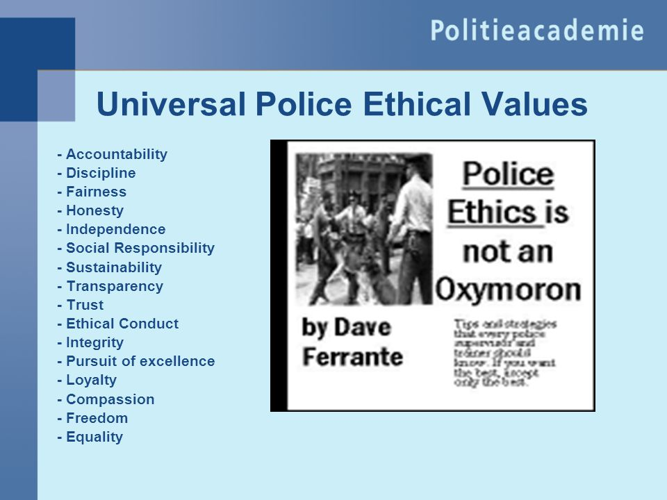 ethics in policing we are committed to ensuring that the code of ethics is not simply another piece of paper, poster or laminate, but is at the heart of every policy,.