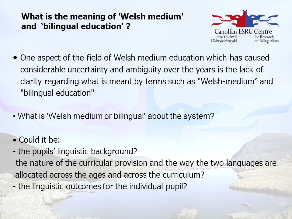 One aspect of the field of Welsh medium education which has caused