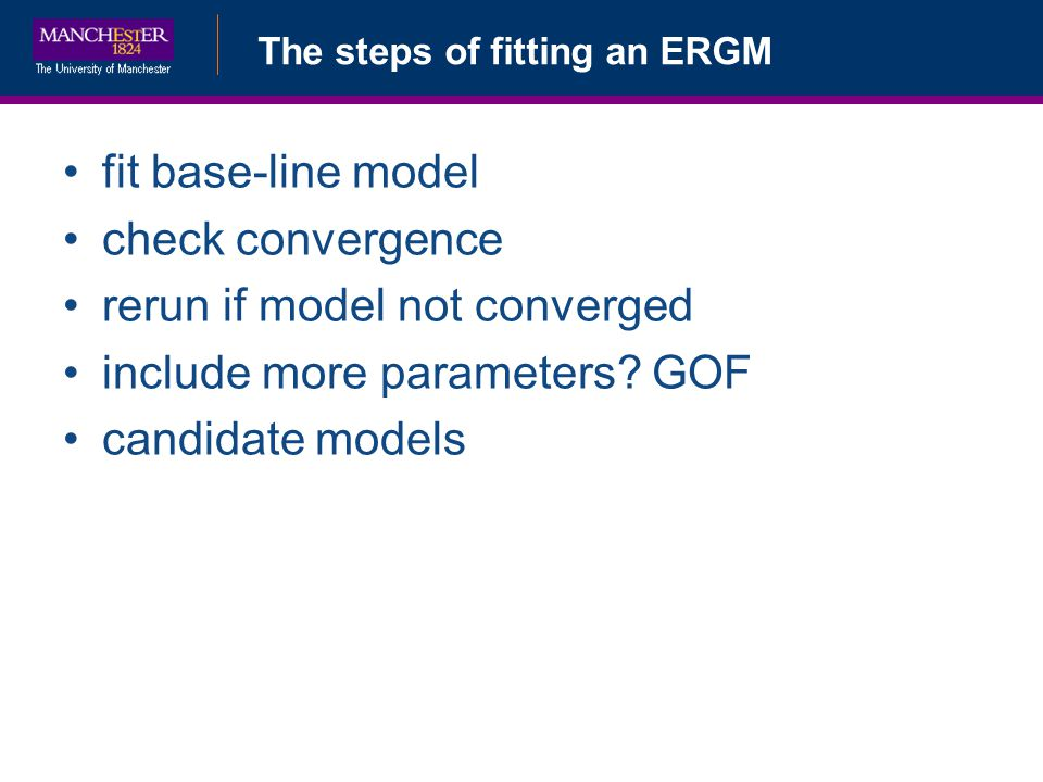rerun if model not converged include more parameters GOF