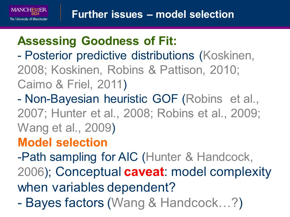 Bayes factors (Wang & Handcock… )