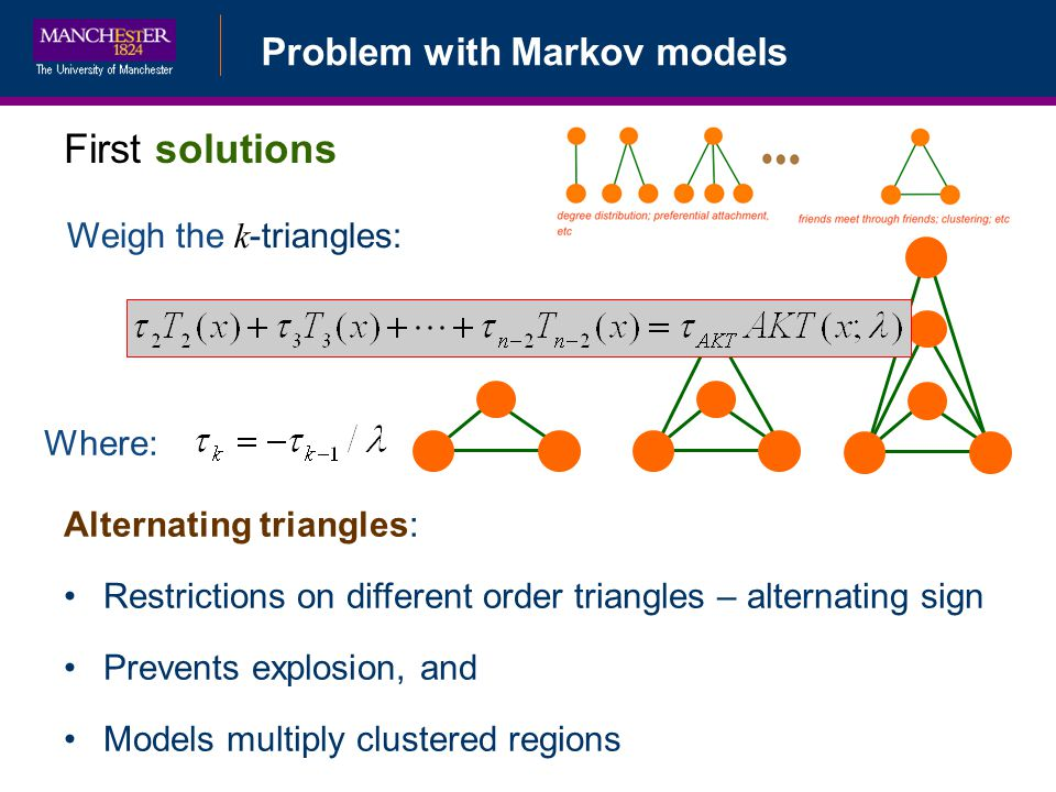 First solutions Problem with Markov models Weigh the k-triangles: