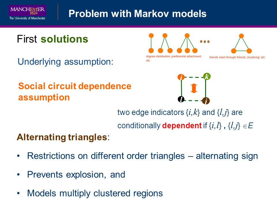 First solutions Problem with Markov models Underlying assumption: