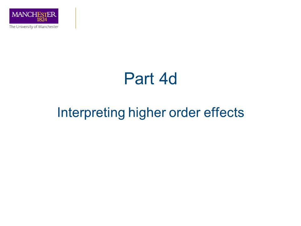 Interpreting higher order effects