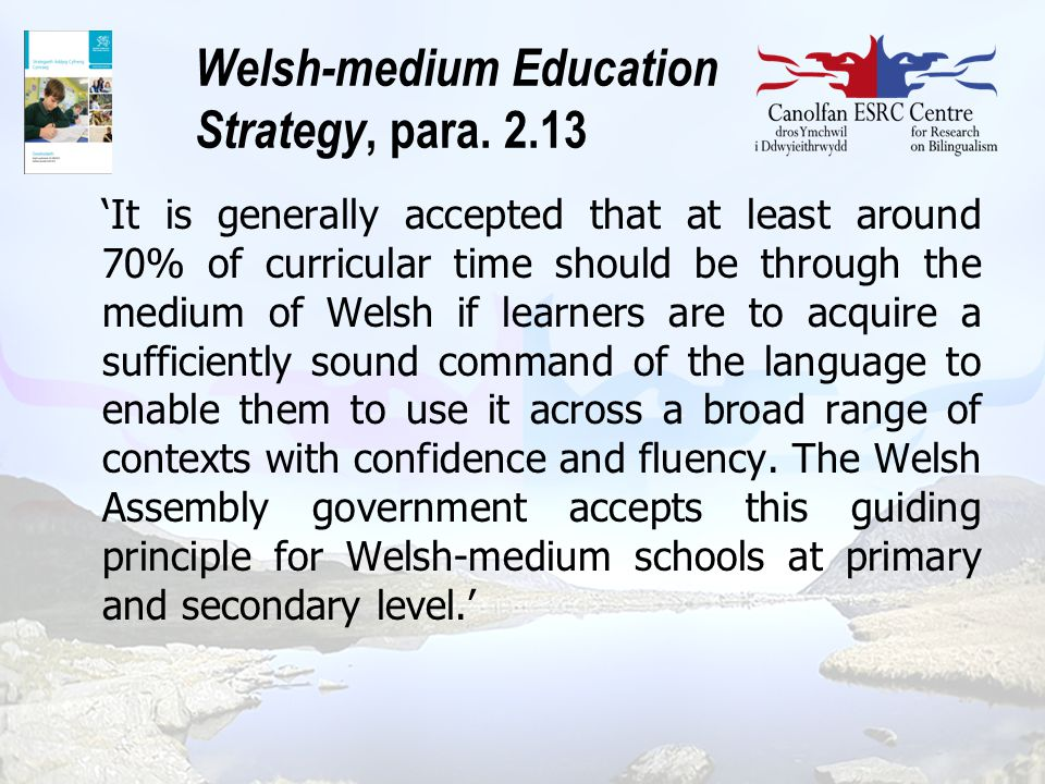 Welsh-medium Education Strategy, para. 2.13