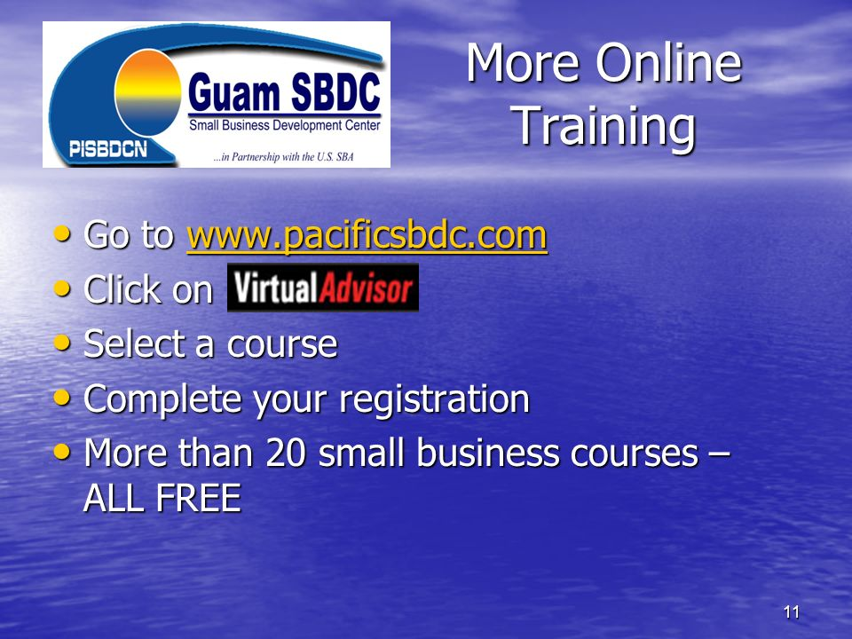 More Online Training Go to www.pacificsbdc.com Click on