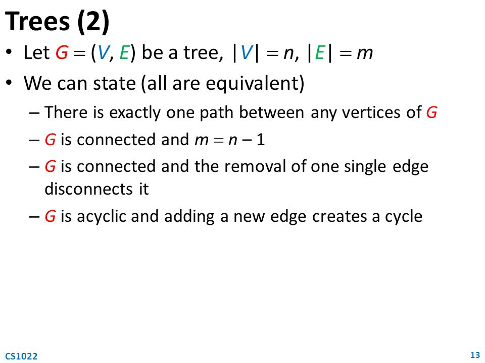 Trees (2) Let G  (V, E) be a tree, |V|  n, |E|  m