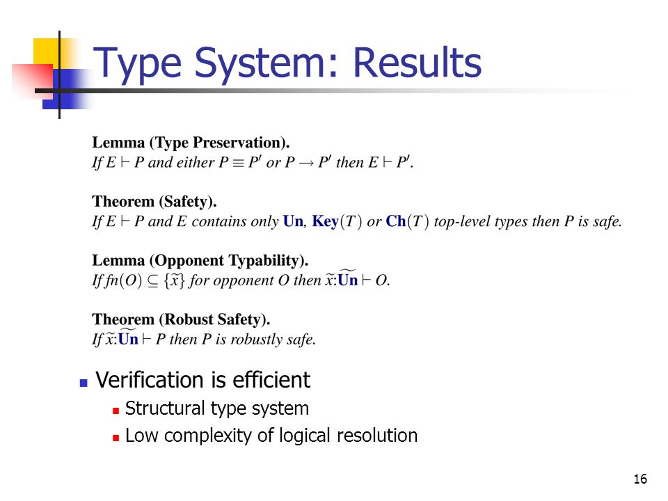 Type System: Results Verification is efficient Structural type system