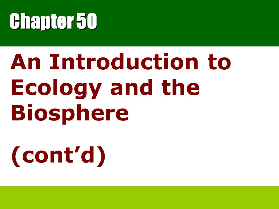 An Introduction to Ecology and the Biosphere (cont'd)