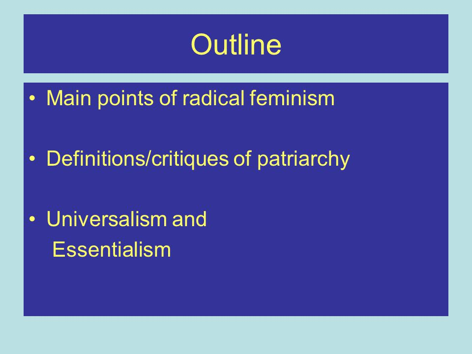 Outline Main points of radical feminism