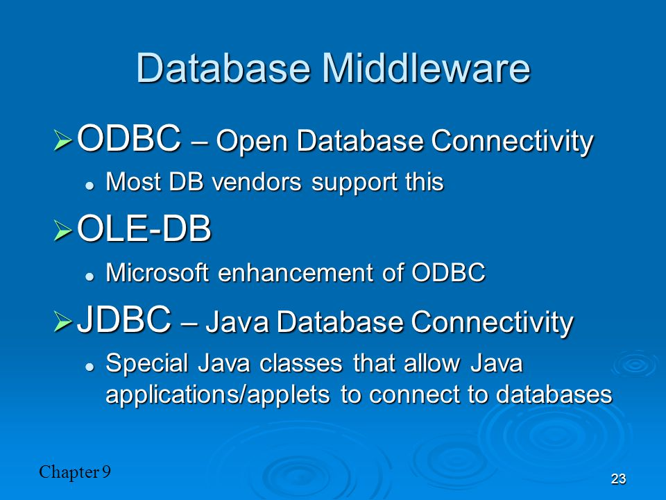 Database Middleware ODBC – Open Database Connectivity OLE-DB