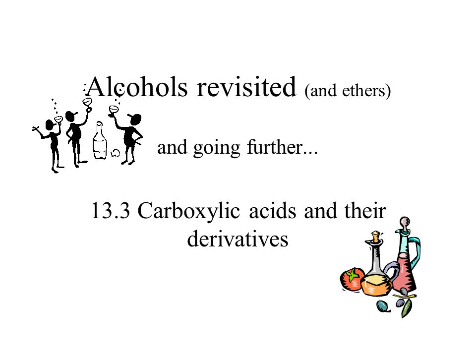 Alcohols revisited (and ethers)
