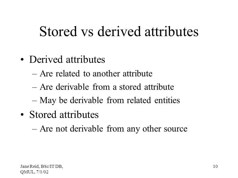 Stored vs derived attributes