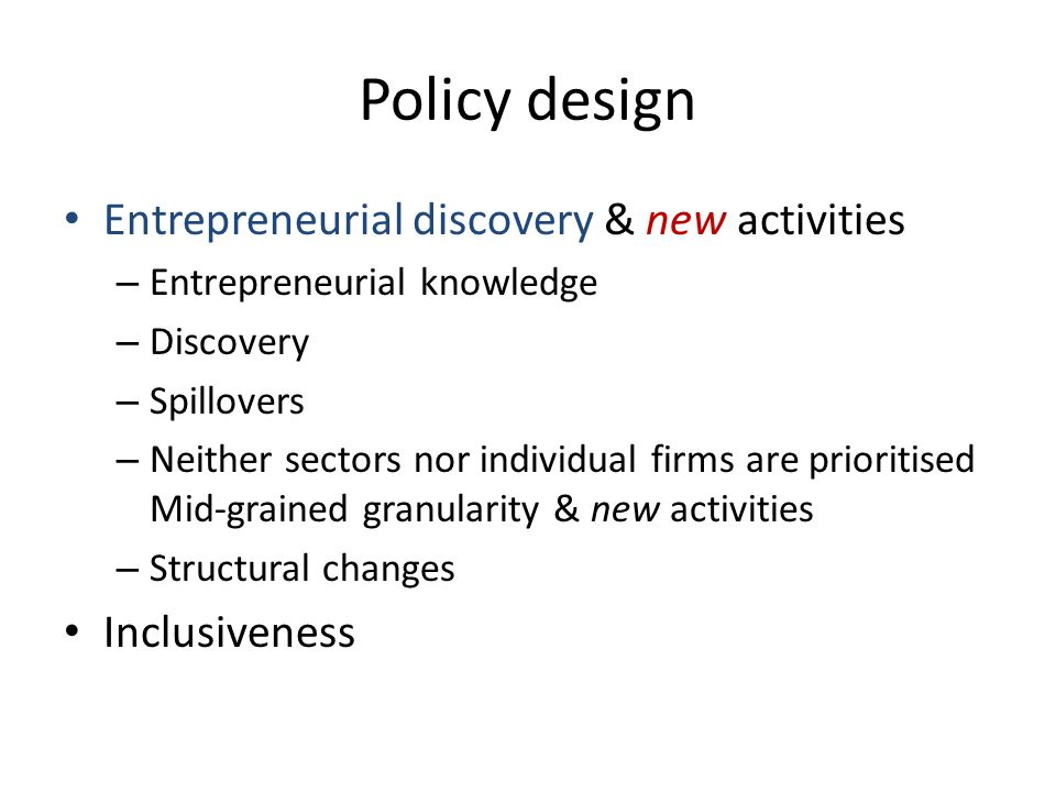 Policy design Entrepreneurial discovery & new activities Inclusiveness