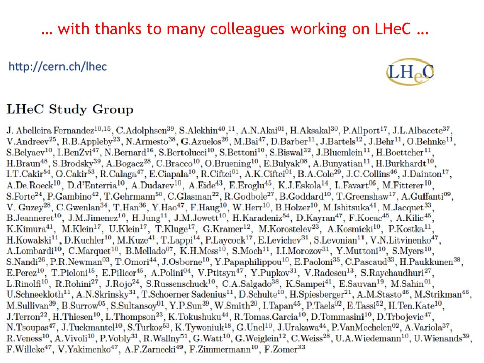 … with thanks to many colleagues working on LHeC …