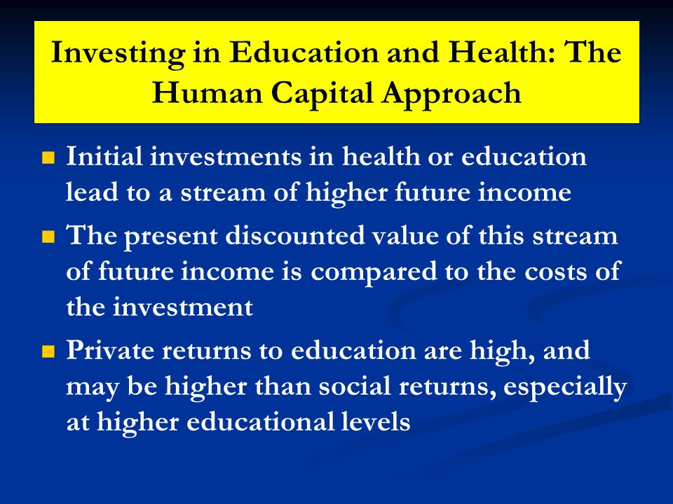 Investing in Education and Health: The Human Capital Approach