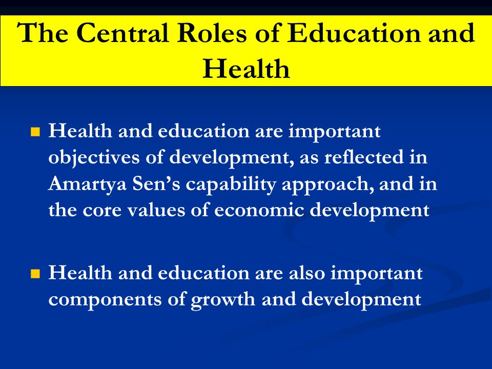 The Central Roles of Education and Health