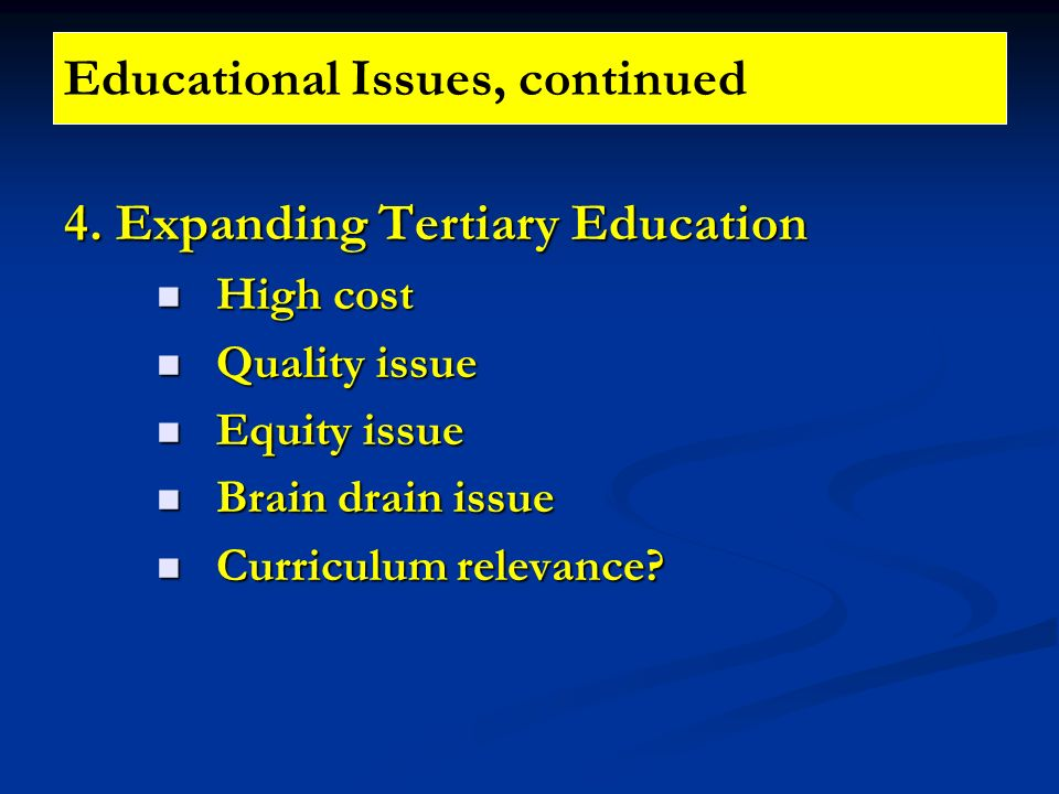 Educational Issues, continued