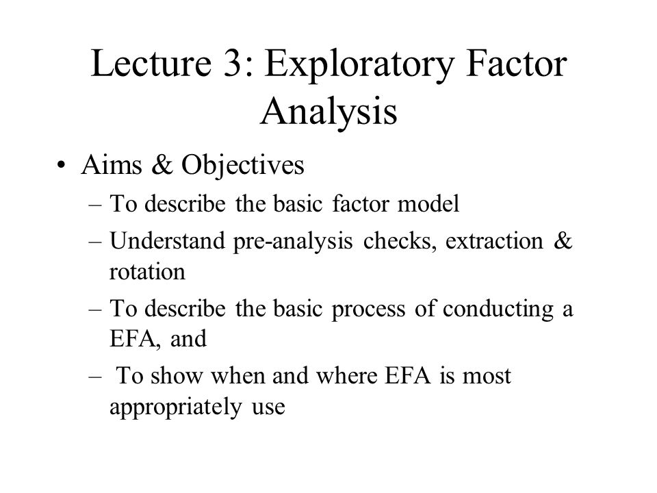 Lecture 3: Exploratory Factor Analysis