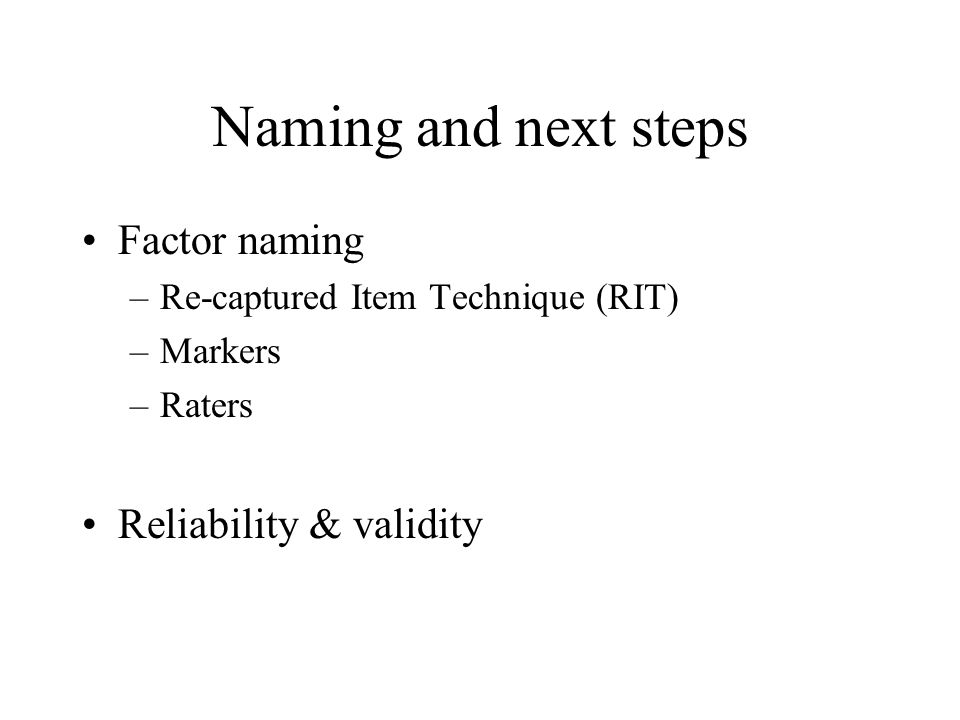 Naming and next steps Factor naming Reliability & validity