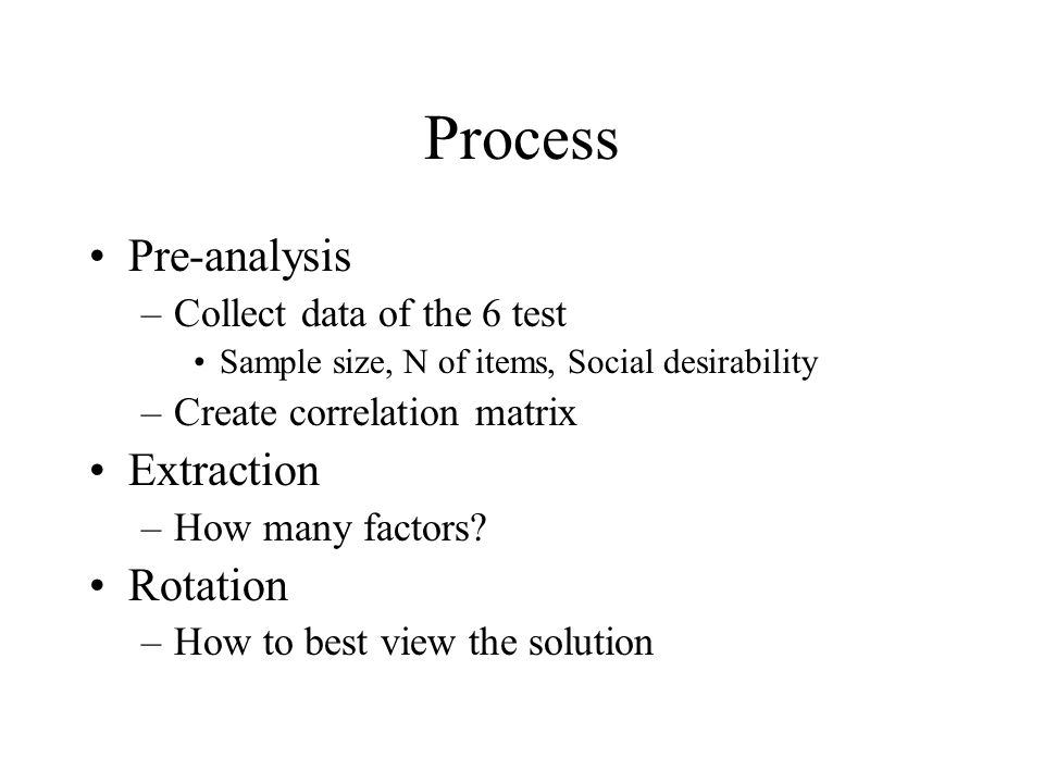 Process Pre-analysis Extraction Rotation Collect data of the 6 test