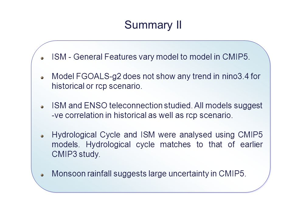 Summary II ISM - General Features vary model to model in CMIP5.
