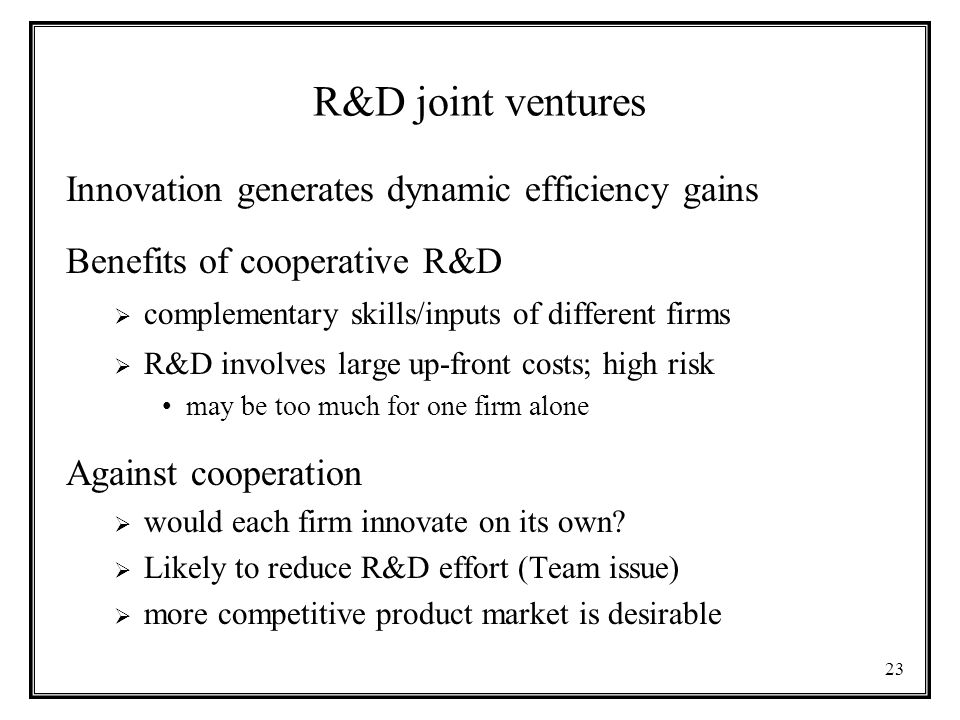 R&D joint ventures Innovation generates dynamic efficiency gains